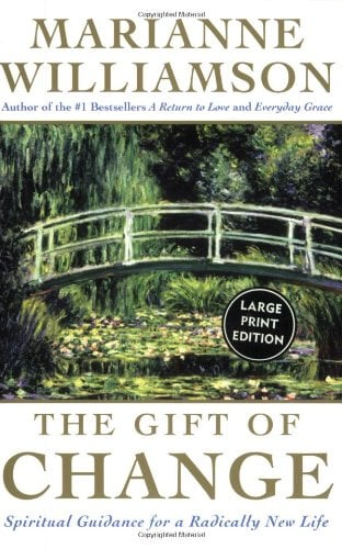 The Gift of Change: Spiritual Guidance for a Radically New Life 9780060757151