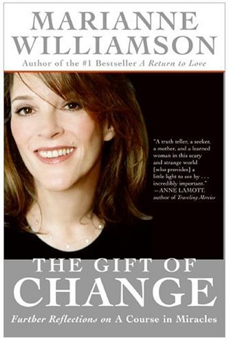 The Gift of Change: Spiritual Guidance for Living Your Best Life
