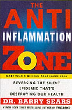 The Anti-Inflammation Zone: Reversing the Silent Epidemic That's Destroying Our Health 9780060834142