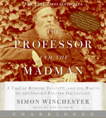 The Professor and the Madman: A Tale of Murder, Insanity, and the Making of the Oxford English Dictionary 9780060836269
