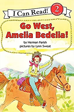 Go West, Amelia Bedelia! 9780060843632
