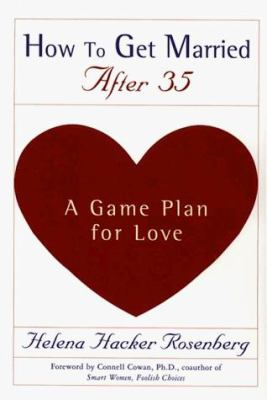 How to Get Married After 35: A Game Plan for Love