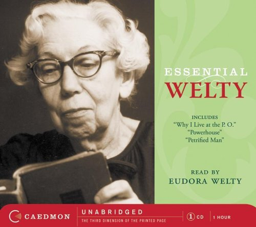 Essential Welty: Why I Live at the P.O.; A Memory; Powerhouse and Petrified Man 9780061124198