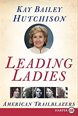 Leading Ladies: American Trailblazers 9780061146022