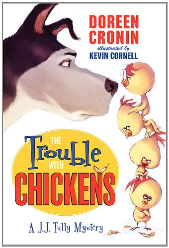 The Trouble with Chickens: A J. J. Tully Mystery 9780061215346