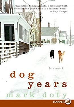 Dog Years: A Memoir 9780061233197