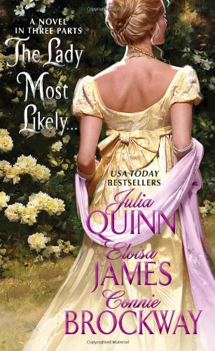 The Lady Most Likely...: A Novel in Three Parts 9780061247828