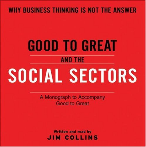 Good to Great and the Social Sectors: A Monograph to Accompany Good to Great 9780061341021