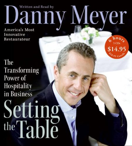 Setting the Table: The Transforming Power of Hospitality in Business 9780061374159