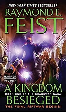 A Kingdom Besieged: Book One of the Chaoswar Saga 9780061468407