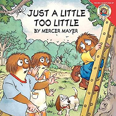 Just a Little Too Little 9780061478024