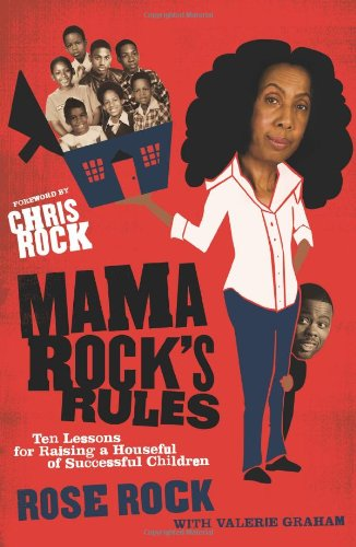 Mama Rock's Rules: Ten Lessons for Raising a Houseful of Successful Children