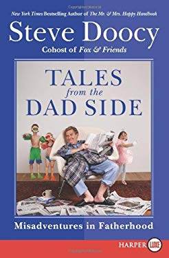 Tales from the Dad Side: Misadventures in Fatherhood 9780061668197