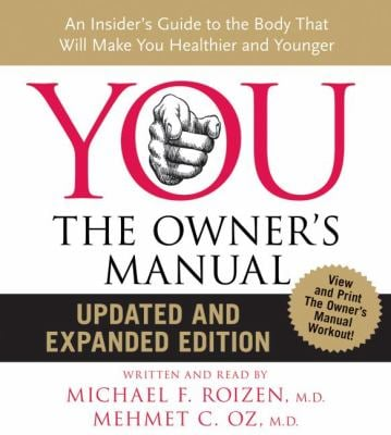 You: The Owner's Manual: An Insider's Guide to the Body That Will Make You Healthier and Younger 9780061673160