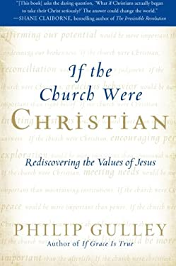 If the Church Were Christian: Rediscovering the Values of Jesus 9780061698774