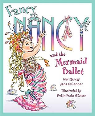 Fancy Nancy and the Mermaid Ballet 9780061703812