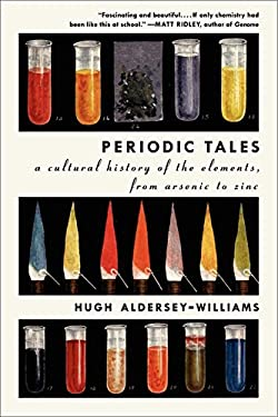 Periodic Tales: A Cultural History of the Elements, from Arsenic to Zinc 9780061824739