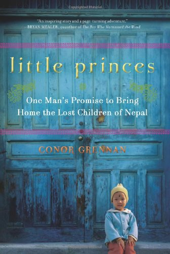 Little Princes: One Man's Promise to Bring Home the Lost Children of Nepal 9780061930058