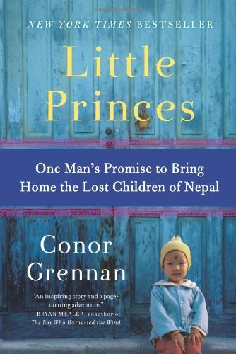 Little Princes: One Man's Promise to Bring Home the Lost Children of Nepal 9780061930065