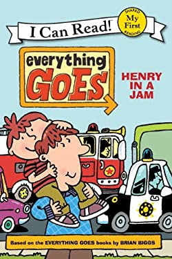Everything Goes: Henry in a Jam 9780061958182
