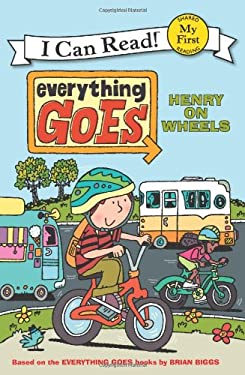 Everything Goes: Henry on Wheels 9780061958229