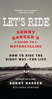 Let's Ride: Sonny Barger's Guide to Motorcycling 11155188