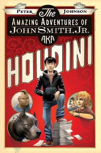 The Amazing Adventures of John Smith, Jr., Aka Houdini 9780061988905