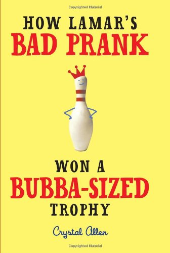 How Lamar's Bad Prank Won a Bubba-Sized Trophy 9780061992728