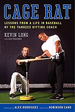 Cage Rat: Lessons from a Life in Baseball by the Yankees Hitting Coach 9780061995019