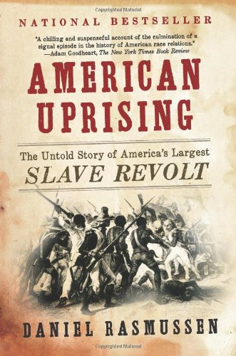 American Uprising: The Untold Story of America's Largest Slave Revolt 9780061995224