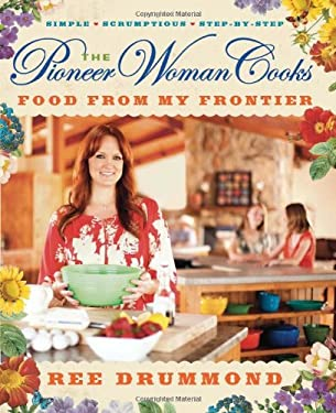 The Pioneer Woman Cooks: Food from My Frontier 9780061997181