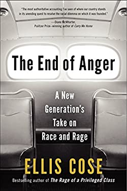 The End of Anger: A New Generation's Take on Race and Rage 9780061998560