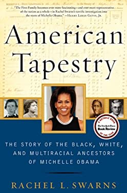 American Tapestry: The Story of the Black, White, and Multiracial Ancestors of Michelle Obama 9780061999864