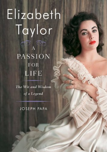 Elizabeth Taylor: A Passion for Life: The Wit and Wisdom of a Legend 9780062008398