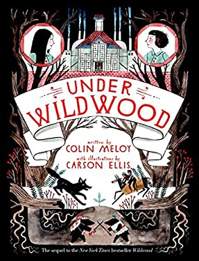 Under Wildwood: The Wildwood Chronicles, Book II 9780062024718