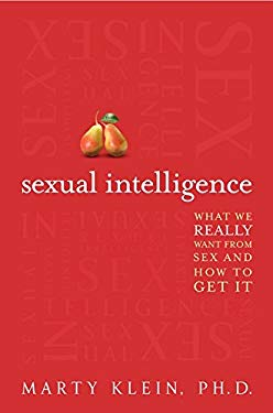 Sexual Intelligence: What We Really Want from Sex--And How to Get It 9780062026064