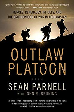 Outlaw Platoon: Heroes, Renegades, Infidels, and the Brotherhood of War in Afghanistan 9780062066398