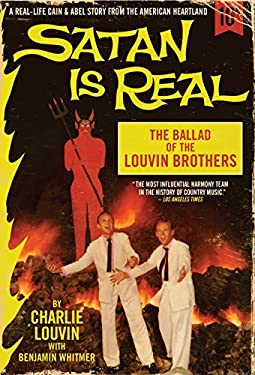 Satan Is Real: The Ballad of the Louvin Brothers 9780062069030