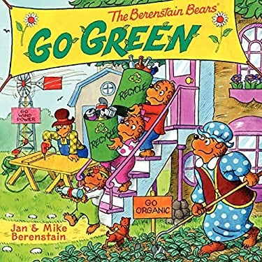 The Berenstain Bears Go Green 9780062075505