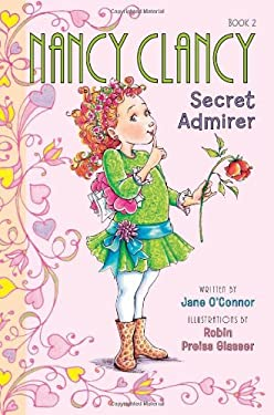 Fancy Nancy: Nancy Clancy, Secret Admirer 9780062082954