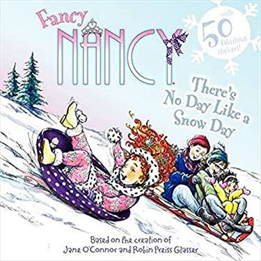 Fancy Nancy: There's No Day Like a Snow Day 9780062086297