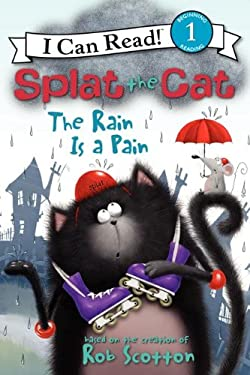 Splat the Cat: The Rain Is a Pain 9780062090188