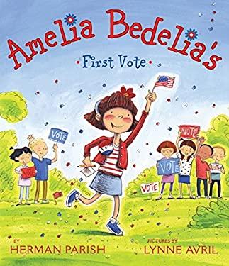 Amelia Bedelia's First Vote 9780062094063