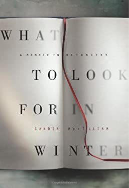 What to Look for in Winter: A Memoir in Blindness 9780062094506