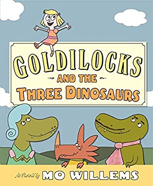 Goldilocks and the Three Dinosaurs: As Retold by Mo Willems 9780062104182