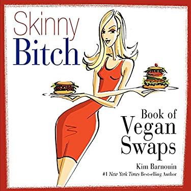 Skinny Bitch Book of Vegan Swaps 9780062105110