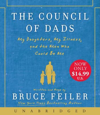 The Council of Dads: My Daughters, My Illness, and the Men Who Could Be Me 9780062108968