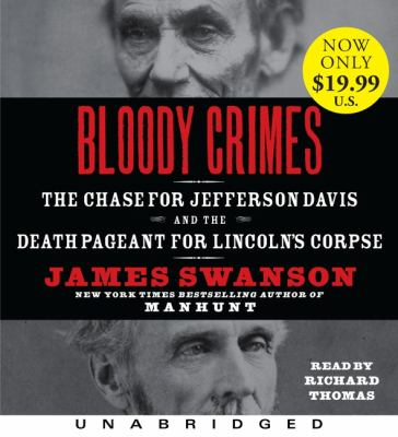 Bloody Crimes: The Chase for Jefferson Davis and the Death Pageant for Lincoln's Corpse 9780062108982