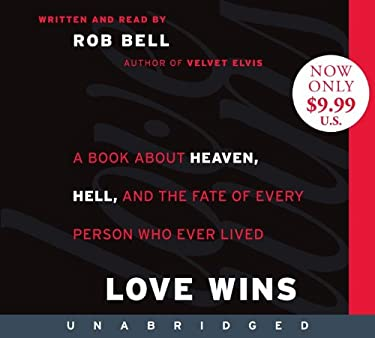 Love Wins: A Book about Heaven, Hell, and the Fate of Every Person Who Ever Lived 9780062109132