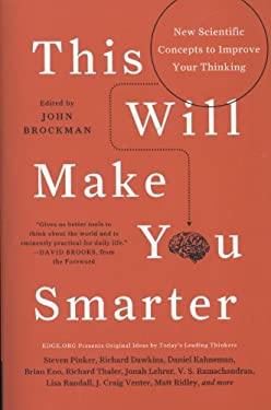 This Will Make You Smarter: New Scientific Concepts to Improve Your Thinking 9780062109392